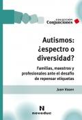 Autismos: ¿Espectro o diversidad? Familias, maestros y profesionales ante el desafío de repensar etiquetas