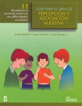 Guía para el área de percepción y asociación auditiva 11. Ayudemos a nuestros niños en sus dificultades escolares.