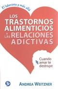 Los trastornos alimenticios y las relaciones adictivas. Cuando amar te destruye.