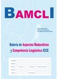 10 cuadernillos de aplicación de BAMCLI, Batería de Aspectos Madurativos y Competencia Lingüística ICCE.