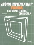 ¿ Cómo implementar y evaluar las competencias genéricas ?.