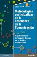 Metodologías participativas en la enseñanza de la comunicación Experiencias de innovación docente en el ámbito universitario