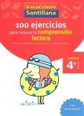 100 ejercicios para repasar la comprensión lectora. Lectura 4º Primaria. Vacaciones Santillana.