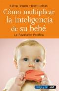 Cómo multiplicar la inteligencia de su bebé. La revolución Pacífica. (Rustica)