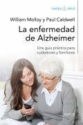 La enfermedad de Alzheimer: Una guía práctica para cuidadores y familiares.