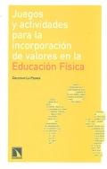 Juegos y actividades para la incorporación de valores en la Educación Física.