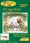 El cuarteto de Bremen. De 8 a 12 años. Colección ORTO - CUENTOS.