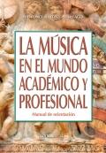 La música en el mundo académico y profesional. Manual de orientación