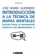 Introducción a la técnica de mapas mentales. gestión visual de información compleja con mindmanager 16