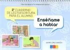 Enséñame a hablar. 2º Cuaderno de lectoescritura para el alumno. Libro de apoyo a la comprensión lectora