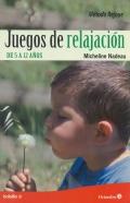 Juegos de relajación. De 5 a 12 años. Método Rejoue (Bolsillo)