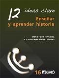 12 ideas clave. Enseñar y aprender historia