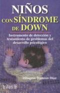 Niños con síndrome de Down. Instrumento de detección y tratamiento de problemas de desarrollo psicológico.