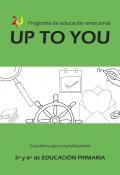 Programa de educación emocional UpToYou 5º y 6º ciclo de educación primaria. Cuaderno para el profesorado