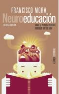 Neuroeducación. Solo se puede aprender aquello que se ama. (Tercera Edición)