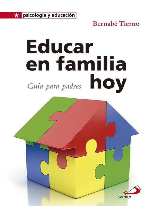 Educar en familia hoy gu a para padres bernab tierno for Educar en el exterior
