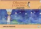 Observo y cocino... jugando. El viaje de Silvia: nuevo diario de experimentación en el aula. Libro del profesor.