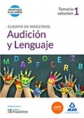 Audición y lenguaje. Temario. Volumen 1 Cuerpo de maestros.