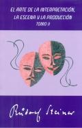 El arte de la interpretación, la escena y la producción. Formación de la palabra. Tomo II