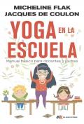 Yoga en la escuela Manual básico para docentes y padres