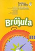 Brújula III. Cuaderno de la tutoría 6. Programa comprensivo de orientación educativa para el segundo ciclo de Educación Primaria.