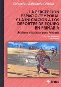 La percepción espacio-temporal y la iniciación a los deportes de equipo en Primaria