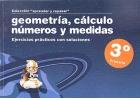 Colección aprender y repasar. Geometría, cálculo, números y medidas. Ejercicios prácticos con soluciones. 3º de Primaria.