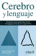 Cerebro y lenguaje. Perspectivas en la organización cerebral del lenguaje y de los procesos cognoscitivos.