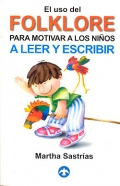 El uso del folklore para motivar a los niños a leer y escribir.