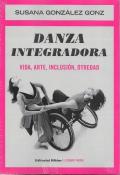 Danza Integradora. Vida, arte, inclusión, otredad