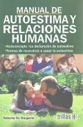 Manual de autoestima y relaciones humanas.