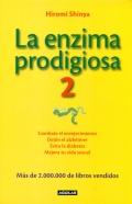 La enzima prodigiosa 2. Combate el envejecimiento, detén el alzhéimer, evita la diabetes y mejora tu vida sexual.