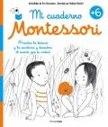 Mi cuaderno Montessori +6 ¡Practica la lectura y la escritura y descubre el mundo que te rodea!