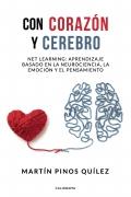 Con corazón y cerebro. Net learning: aprendizaje basado en la neurociencia, la emoción y el pensamiento