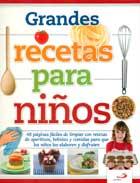 Grandes recetas para niños. 48 páginas fáciles de limpiar con recetas de aperitivos, bebidas y comidas para que los niños las elaboren y disfruten