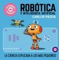 Robótica e inteligencia artificial. La ciencia explicada a los más pequeños (Futuros genios 5)
