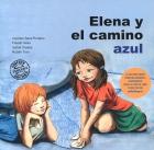 Elena y el camino azul. Para niños con Déficit de Atención con Hiperactividad (TDAH) o Asperger