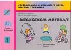 Inteligencia motora 1. Programa para el crecimiento motor, afectivo y cognitivo.