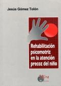 Rehabilitación psicomotriz en los trastornos de aprendizaje.