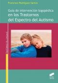 Guía de intervención logopédica en los trastornos del espectro del autismo.