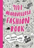 Mi maravilloso fashion book. Para dibujar, crear y soñar