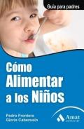 Cómo alimentar a los niños. Guía para padres.