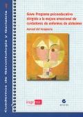 GAM: Programa psicoeducativo dirigido a la mejora emocional de cuidadores de enfermos de alzheimer. Manual del terapeuta.