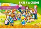 A cal y a cantos. Cancionero Infantil. (con CD)