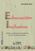 Educación Inclusiva. Teorías y prácticas de enseñanza en las escuelas primarias