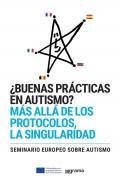 ¿Buenas prácticas en autismo? Más allá de los protocolos, la singularidad