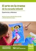 El arte en la trama de la escuela infantil. Experiencias y reflexiones