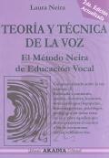 Teoría y técnica de la voz. El método Neira de educación vocal.