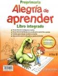 Alegria de aprender. Preprimaria. Libro integrado.