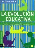 La evolución educativa. Pautas para una educación humanista.